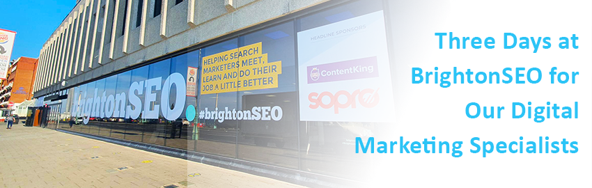 Three Days at BrightonSEO for Our Digital Marketing Specialists