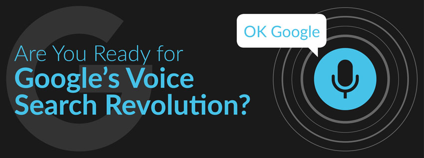 Are You Ready for Google's Voice Search Revolution?