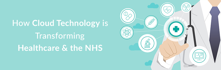 How Cloud Technology is Transforming Healthcare and the NHS