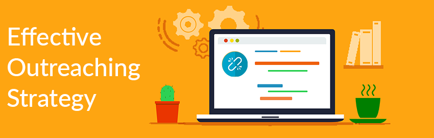 How to Create an Effective Outreaching Strategy to Support Your SEO