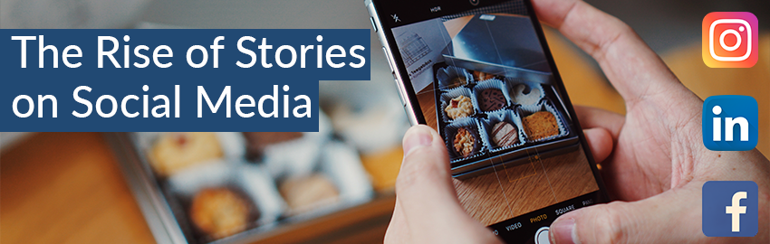 The Rise of Stories on Social Media