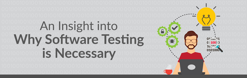 An Insight Into Why Software Testing is Necessary