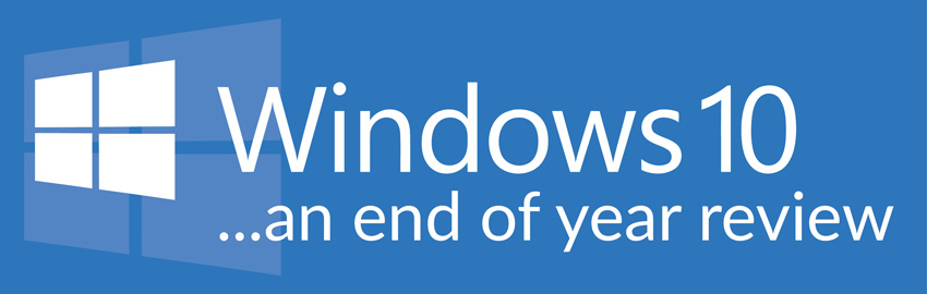 Windows 10 - An End of Year Review