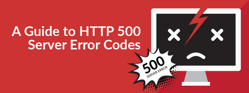 A Guide to HTTP 500 Server Error Codes