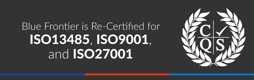 Blue Frontier is Re-Certified for ISO13485, ISO9001, and ISO27001