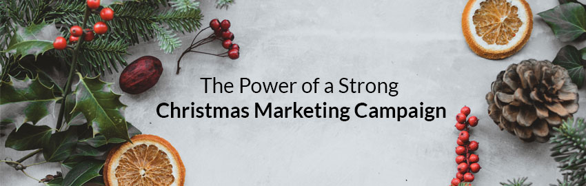 The Power of a Strong Christmas Marketing Campaign