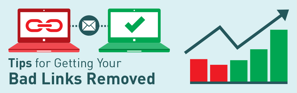 Tips for Getting Your Bad Links Removed