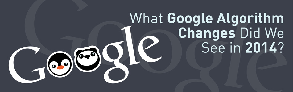 What Google Algorithm Changes Did We See in 2014?