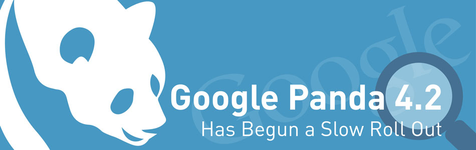 Google Panda 4.2 Has Begun a Slow Roll Out