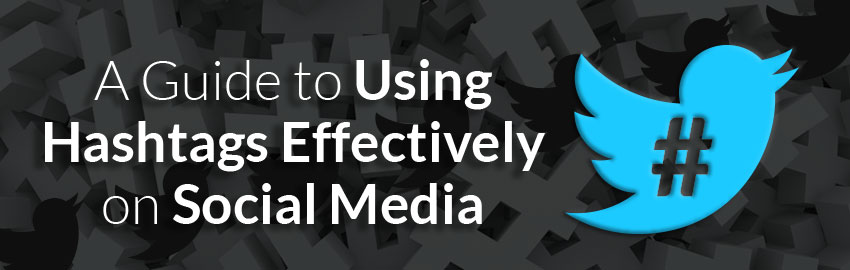A Guide to Using Hashtags Effectively on Social Media