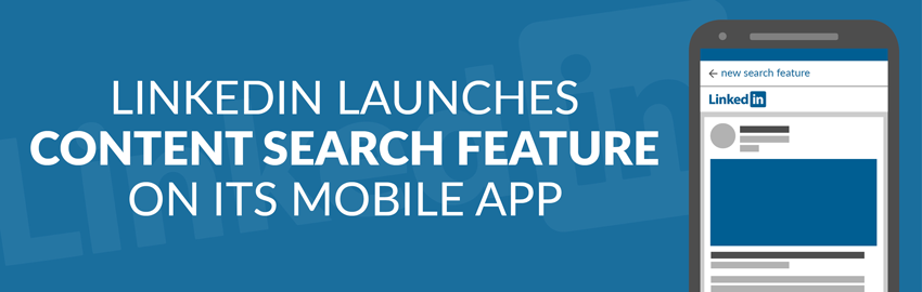 LinkedIn Launches Content Search Feature on its Android & iOS Mobile Apps