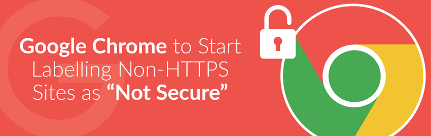 "Google Chrome to Start Labelling Non-HTTPS Sites as ""Not Secure"""