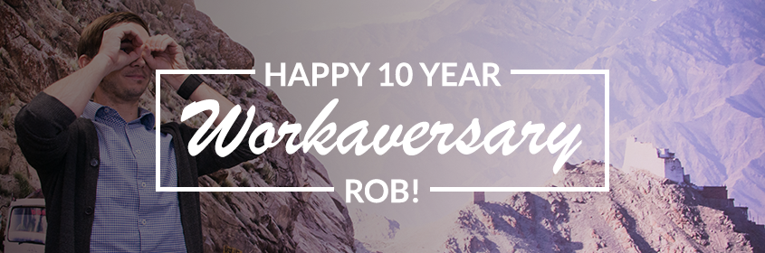 Rob's 10th Workaversary!