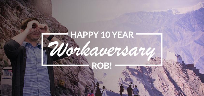 Rob's 10th Workaversary!