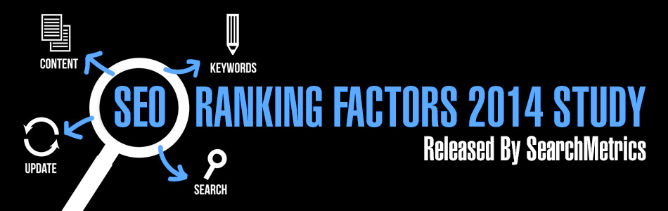 SEO Ranking Factors 2014 Study Released By SearchMetrics