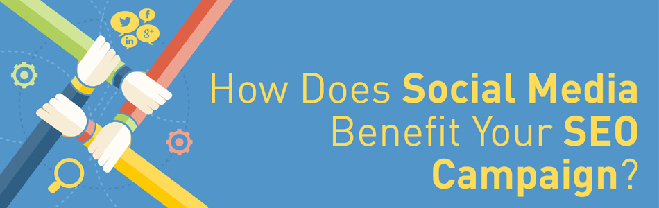 How Does Social Media Benefit Your SEO Campaign?